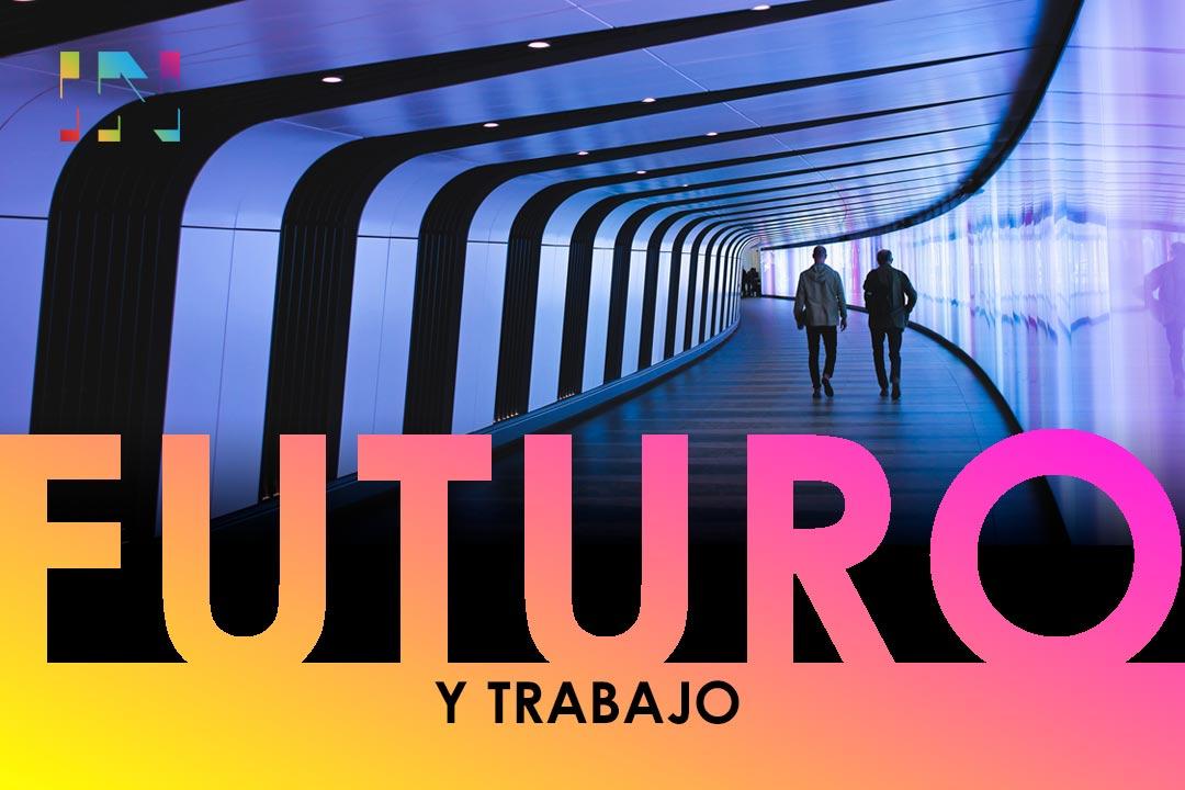 Futuro y trabajo / Parte 1
